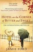 &#34;Hotel on the corner of bitter and sweet&#34; av Jamie Ford
