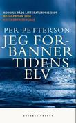 &#34;Jeg forbanner tidens elv roman&#34; av Per Petterson