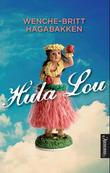 &#34;Hula Lou roman&#34; av Wenche-Britt Hagabakken