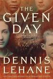 """The Given Day A Novel"" av Dennis Lehane"