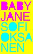 &#34;Baby Jane&#34; av Sofi Oksanen