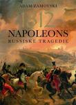 &#34;1812 Napoleons russiske tragedie&#34; av Adam Zamoyski