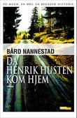 &#34;Da Henrik Husten kom hjem&#34; av Brd Nannestad