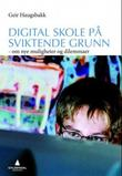 &#34;Digital skole p sviktende grunn&#34; av Geir Haugsbakk