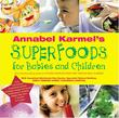 &#34;Annabel Karmel&#39;s Superfood for Babies and Children&#34; av Annabel Karmel