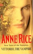 """Vittorio, the vampire new tales of the vampires"" av Anne Rice"