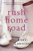 """Rush home road"" av Lori Lansens"