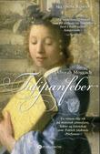 &#34;Tulipanfeber - historisk roman&#34; av Deborah Moggach