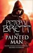 """The Painted Man (Demon Trilogy 1)"" av Peter V. Brett"
