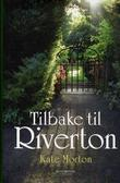 &#34;Tilbake til Riverton&#34; av Kate Morton
