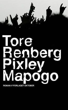 &#34;Pixley Mapogo - roman&#34; av Tore Renberg