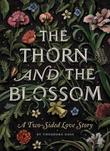"""The thorn and the blossom"" av Theodora Goss"