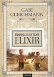 &#34;Uddelighetens elixir - roman&#34; av Gabi Gleichmann