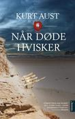 &#34;Nr dde hvisker - kriminalroman&#34; av Kurt Aust