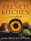 """The French Kitchen A Cookbook"" av Joanne Harris"
