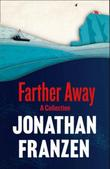 """Farther away"" av Jonathan Franzen"