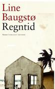 &#34;Regntid - roman&#34; av Line Baugst