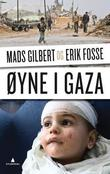 &#34;yne i Gaza&#34; av Mads Gilbert