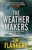 """The Weather Makers The History and Future Impact of Climate Change"" av Timothy Flannery"