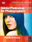 """Adobe Photoshop CS3 for Photographers A Professional Image Editor's Guide to the Creative Use of Photoshop for the Macintosh and PC"" av Martin Evening"