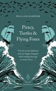 """Piracy, Turtles and Flying Foxes (Penguin Great Journeys)"" av William Dampier"