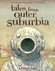 &#34;Tales From Outer Suburbia&#34; av Shaun Tan