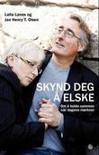 &#34;Skynd deg  elske - om  holde sammen nr dagene mrkner&#34; av Laila Lanes