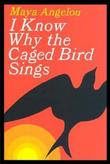 """I know why the caged bird sings"" av Maya Angelou"