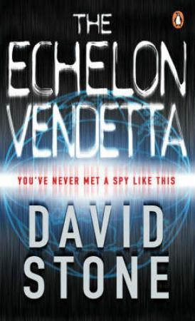 """The Echelon vendetta"" av David Stone"