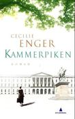 &#34;Kammerpiken - roman&#34; av Cecilie Enger