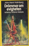 """Drommar om evigheten Science fictions historia (Swedish Edition)"" av John-Henri Holmberg"