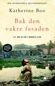 &#34;Bak den vakre fasaden - liv, dd og hp i Mumbais slum&#34; av Kathrine Boo
