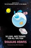 """So Long, and Thanks for All the Fish - Volume Four in the Trilogy of Five (Hitchhikers Guide 4)"" av Douglas Adams"