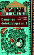 &#34;Damenes detektivbyr nr. 1&#34; av Alexander McCall Smith