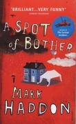 """A spot of bother"" av Mark Haddon"