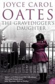 &#34;Gravedigger&#39;s daughter&#34; av Joyce Carol Oates