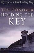 """Holding the Key My Year as a Guard at Sing Sing"" av Ted Conover"
