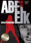 &#34;Abel Eik drapsmenn&#34; av Rune Angell-Jacobsen