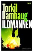 &#34;Ildmannen&#34; av Torkil Damhaug