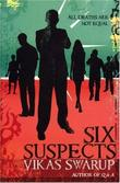 &#34;Six Suspects&#34; av Vikas Swarup