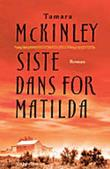 &#34;Siste dans for Matilda&#34; av Tamara McKinley