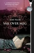 """Våk over meg"" av Amy Plum"