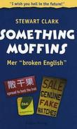 """Something muffins mer broken English"" av Stewart Clark"
