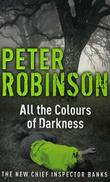 &#34;All the colours of darkness&#34; av Peter Robinson