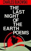"""The Last Night of the Earth Poems"" av Charles Bukowski"