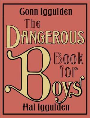 &#34;The dangerous book for boys&#34; av Conn Iggulden