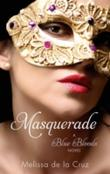"""Masquerade (Blue Blood Novels)"" av Melissa De LA Cruz"