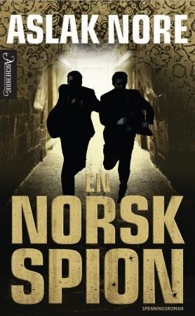 """""""En norsk spion - spenningsroman"""" av Aslak Nore"""