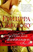 &#34;Den hvite dronningen&#34; av Philippa Gregory