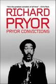 &#34;Pryor Convictions And Other Life Sentences&#34; av Richard Pryor
